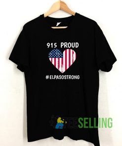 915 Proud El Paso Strong T shirt Unisex Adult Size S-3XL