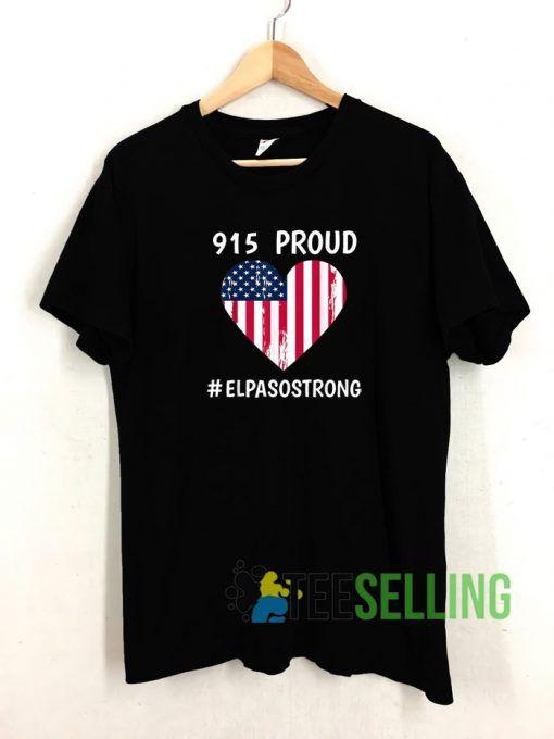 915 Proud El Paso Strong T shirt Unisex Adult Size S 3XL