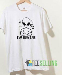 Alien EW humans T shirt Unisex Adult Size S-3XL