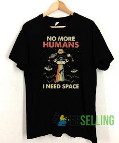 Alien No More Humans Unisex Adult Size S-3XL