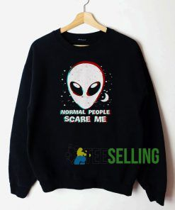 Alien Normal People Scare Me Sweatshirt Unisex