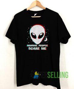 Alien normal people scare me T shirt Unisex Adult Size S-3XL