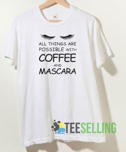 Coffee and Mascara T shirt Unisex Adult Size S-3XL