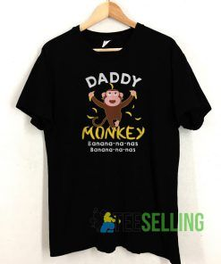 Daddy Monkey banana T shirt Unisex Adult Size S-3XL