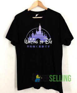 Disneyland shanghai waiting to die disney Unisex T shirt Unisex Adult Size S-3XL