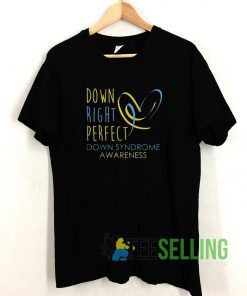 Down Right Perfect Unisex Adult Size S-3XL