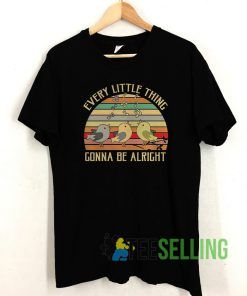 Every Little Thing Unisex Adult Size S-3XL