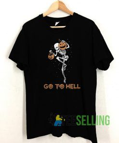 Go To Hell Halloween T shirt Adult Unisex Size S-3XL