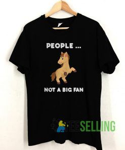 Horse people not a big fan T shirt Unisex Adult Size S-3XL