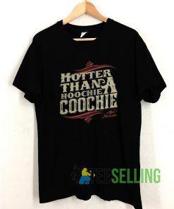Hotter Than A Hoochie T shirt Adult Unisex Size S-3XL