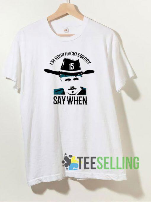 I'm Your Huckleberry T shirt Adult Unisex Size S-3XL