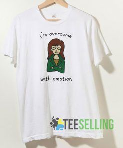 Im Overcome With Emotion T shirt Unisex Adult Size S-3XL