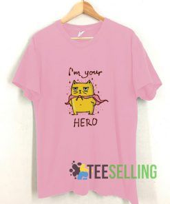 I'm Your Hero Cat T shirt Adult Unisex Size S-3XL