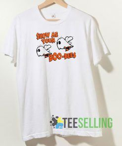 Show Me Your Boo Bees T shirt Unisex Adult Size S-3XL