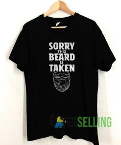 Sorry This Beard is Taken T shirt Unisex Adult Size S-3XL
