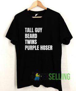 Tall Guy Beard Twins Purple Hoser T shirt Unisex Adult Size S-3XL