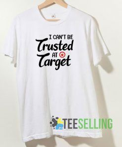 Teacher I can't be trusted at target T shirt Unisex Adult Size S-3XL