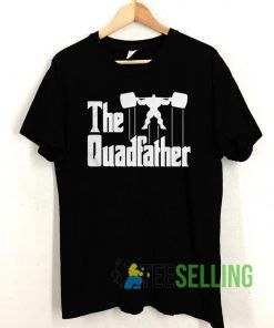 The Godfather gym The Quadfather T shirt Unisex Adult Size S-3XL