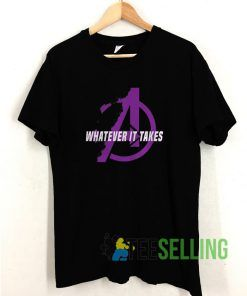 What Ever It Takes T shirt Adult Unisex Size S-3XL
