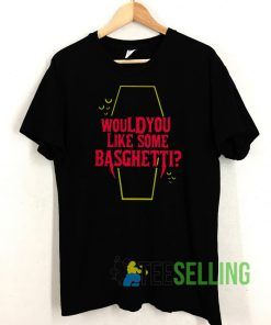 Would You Like Some Basghetti T shirt Unisex Adult Size S-3XL
