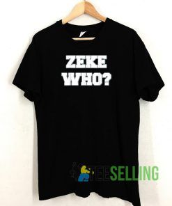 Zeke Who T shirt Unisex Adult Size S-3XL