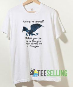 always be yourself T shirt Unisex Adult Size S-3XL