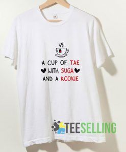 A Cup Of Tae T shirt Adult Unisex Size S-3XL