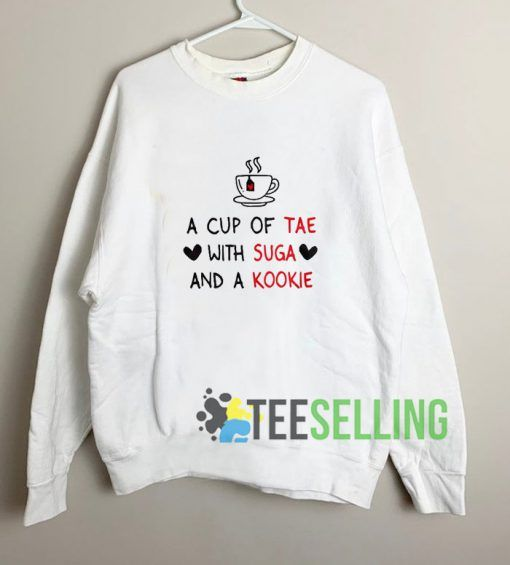 A Cup Of Tae Sweatshirt Unisex
