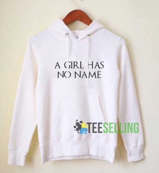 A Girls Has No Name Hoodie Adult Unisex