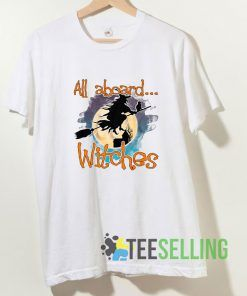 All Aboard Witches T shirt Adult Unisex Size S-3XL