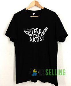 Feed The Artist T shirt Adult Unisex Size S-3XL