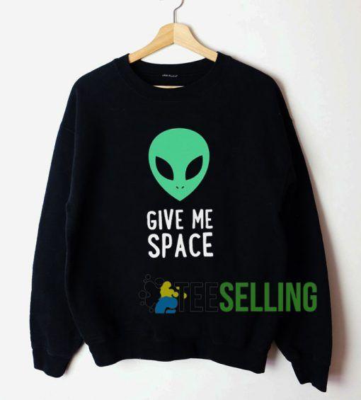 Give Me Space Sweatshirt Unisex