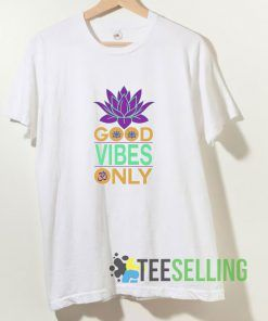 Good Vibes Only T shirt Adult Unisex Size S-3XL