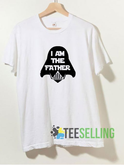 I Am The Father T shirt Adult Unisex Size S-3XL