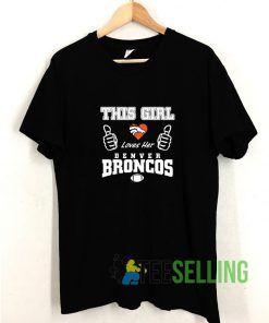 I love Denver Broncos T shirt Adult Unisex Size S-3XL