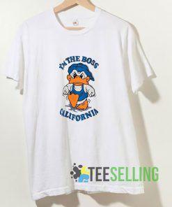 Im The Boss California Duck T shirt Adult Unisex Size S-3XL