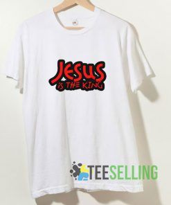 Jesus Is The King T shirt Adult Unisex Size S-3XL