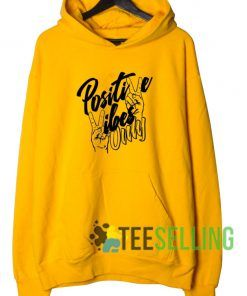 Positive Vibes Only Hoodie Adult Unisex