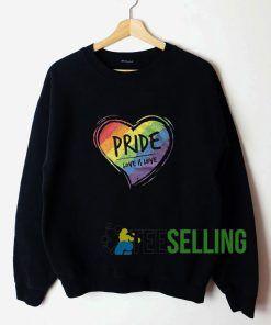 Pride Love Is Love Sweatshirt Unisex