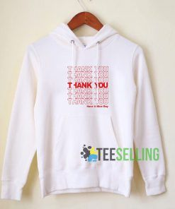 Thank You Have A Nice Day Hoodie Adult Unisex