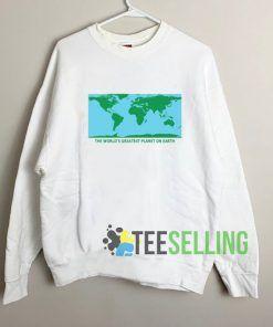 The World's Greatest Planet On Earth Sweatshirt Unisex