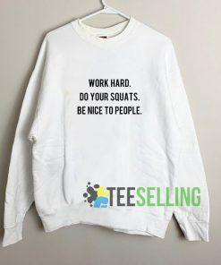 Work Hard Do Your Squats Sweatshirt Unisex
