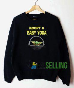 Adopt A Baby Yoda Sweatshirt Unisex Adult