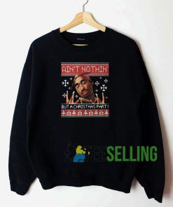 Aint Nothin But A Christmas Sweatshirt Unisex Adult