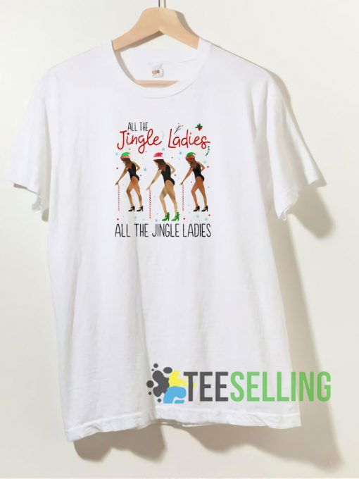 All the Jingle Ladies T shirt Adult Unisex Size S-3XL
