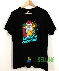Believe In Christmas T shirt Adult Unisex Size S-3XL