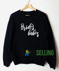 Bride's Babes Sweatshirt Unisex Adult