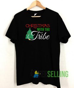 Christmas With The Tribe T shirt Adult Unisex Size S-3XL
