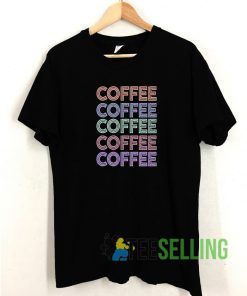 Coffee T shirt Adult Unisex Size S-3XL