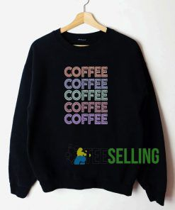 Coffee Sweatshirt Unisex Adult